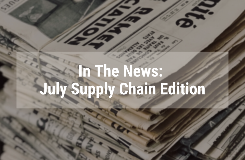 Supply chain news for July 2021 from Corporate Ink